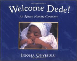 Welcome Dede - An African naming ceremony